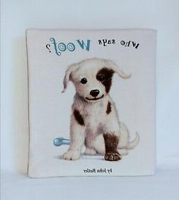 Who Says Woof? - Soft Cloth Books for Baby, Children, Boys,